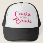 Cousin of Bride Pink White Trucker Hat