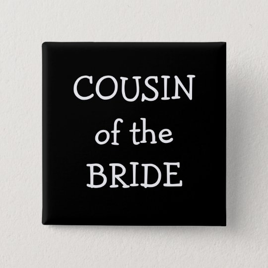 Cousin Of The Bride 15 Cm Square Badge