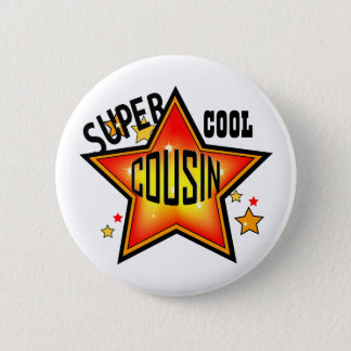 Cousin Super Cool Star Funny Button