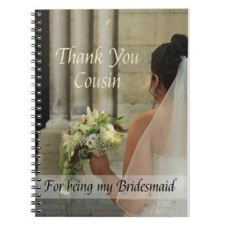 Cousin  Thank you for being my Bridesmaid Spiral Notebook