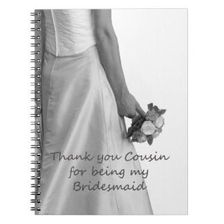 Cousin  Thank you for being my Bridesmaid Spiral Notebooks