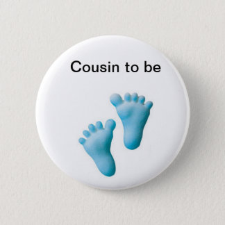 Cousin to be 6 cm round badge