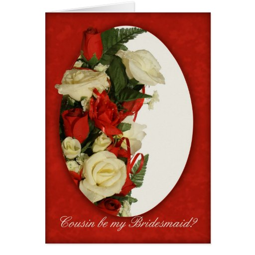 Cousin Will You Be My Bridesmaid Card With Roses R