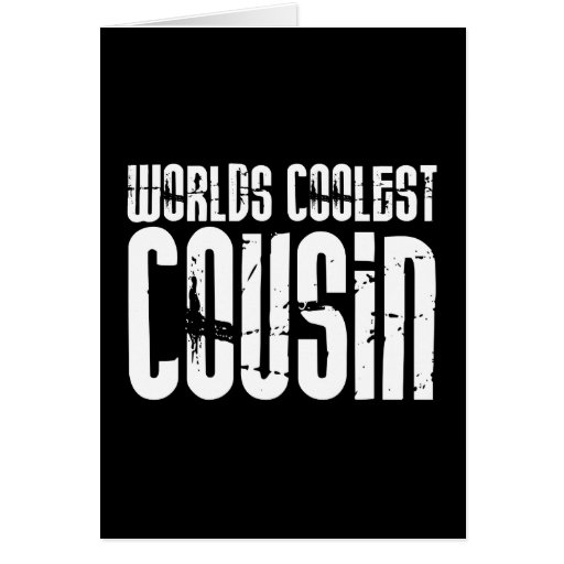 Cousins Birthday Parties : Worlds Coolest Cousin Greeting Cards