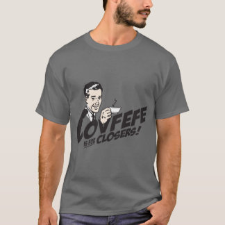 Covfefe is for closers! T-Shirt