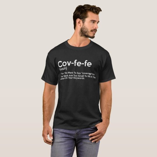 Covfefe Noun Meaning T-Shirt