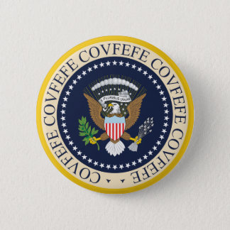 COVFEFE PRESIDENTIAL SEAL 6 CM ROUND BADGE