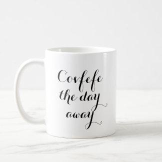 Covfefe the day away | funny mug