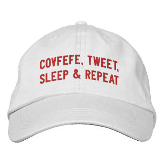 COVFEFE, TWEET, SLEEP, REPEAT   funny white Embroidered Hat