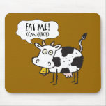 Cow Eat Me I'm Juicy