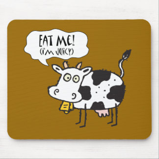 Cow Eat Me I'm Juicy Mouse Pad