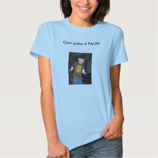 Cow poke 4 PALIN T Shirt