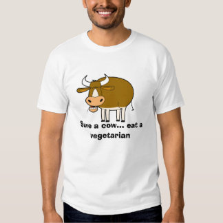 cow, Save a cow... eat a vegetarian Shirts