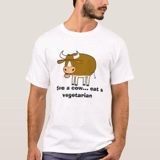 cow, Save a cow... eat a vegetarian T-Shirt