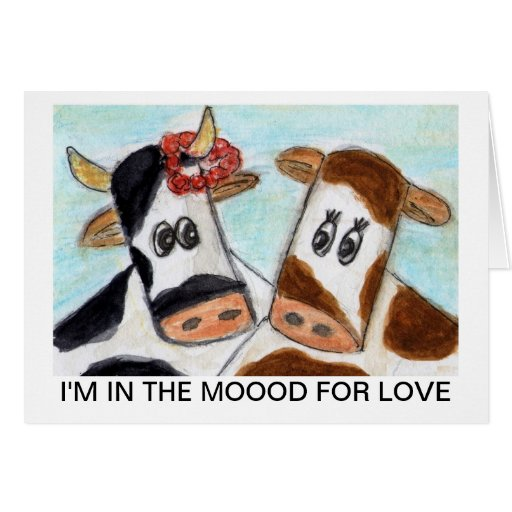 Cow Valentines Day 'I'm in the Moood for Love art Greeting Card