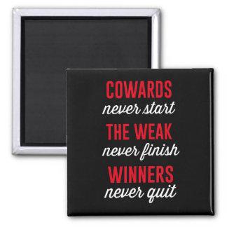 Cowards Never Start, The Weak Never Finish, Winner Magnet