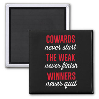 Cowards Never Start, The Weak Never Finish, Winner Square Magnet