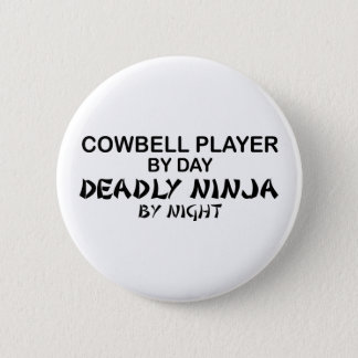 Cowbell Deadly Ninja by Night 6 Cm Round Badge