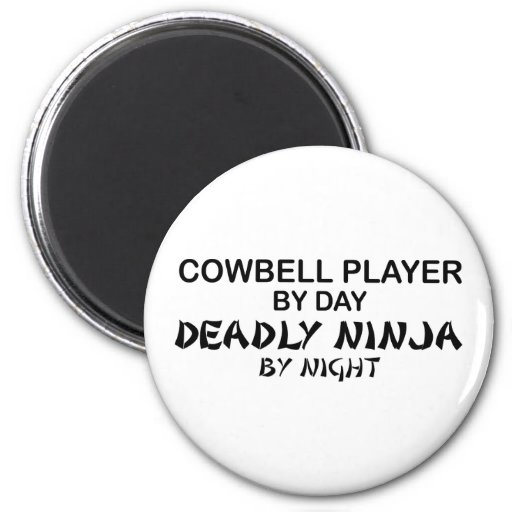 Cowbell Deadly Ninja by Night Magnet