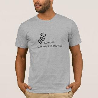 Cowbell? Sounds more like a bandwagon T-Shirt