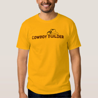Cowboy Builder Tshirts