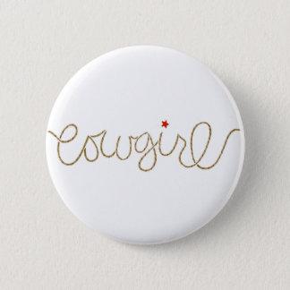 cowgirl 6 cm round badge