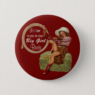 Cowgirl Put On You Big Boots 6 Cm Round Badge