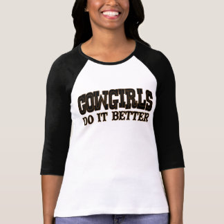 Cowgirls Do It Better Tee Shirts