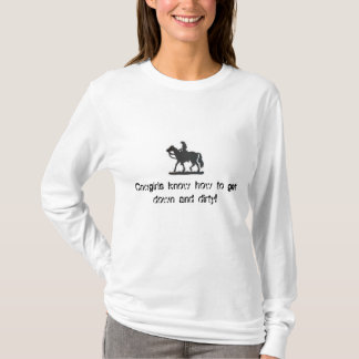 Cowgirls know how to get down and ... - Customized T-Shirt