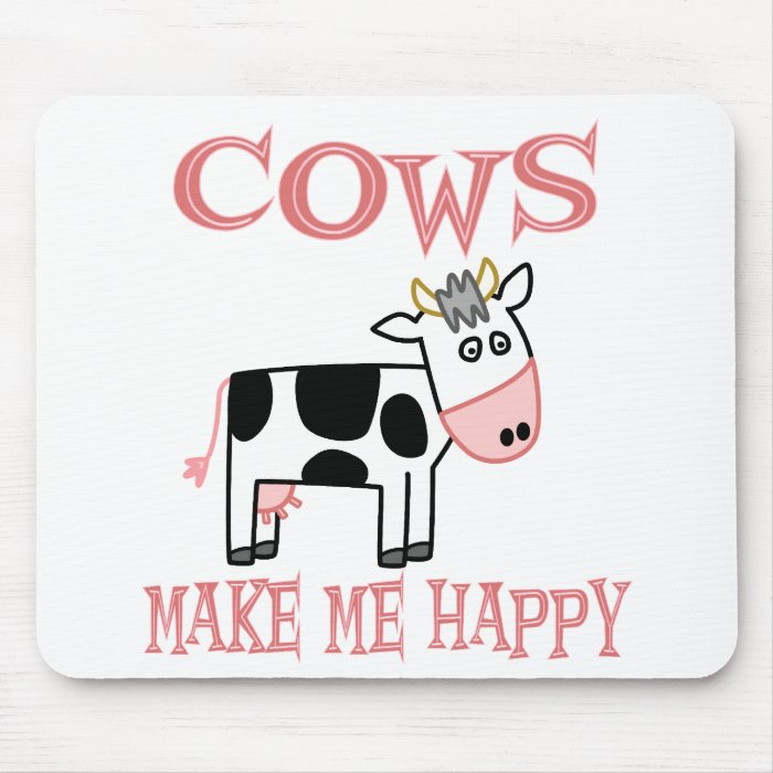 Cows Make Me Happy Mouse Pad
