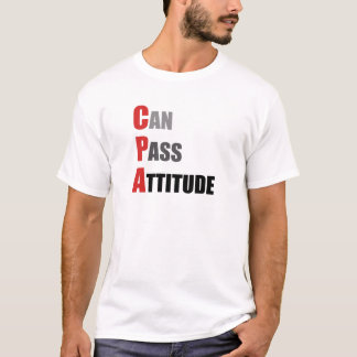 CPA: Can Pass Attitude T-Shirt