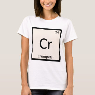 Cr - Crumpets Chemistry Periodic Table Symbol T-Shirt