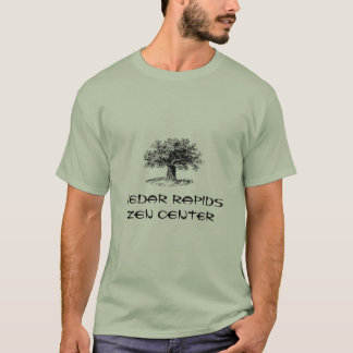 CR Zen Center with oak tree and Buddha quote T-Shirt