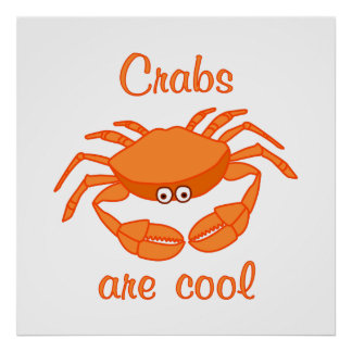 Crabs are Cool Poster