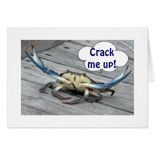 """CRACK ME UP""ON YOUR BIRTHDAY SAYS THE CRAB"