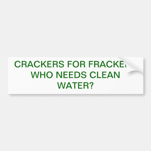 CRACKERS FOR FRACKERS BUMPER STICKERS