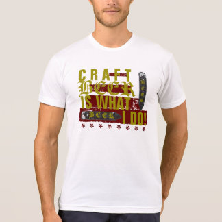 Craft Beer Is What I Do! Red/Gold T Shirt