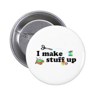 Crafty - I Make Stuff Up Pinback Buttons