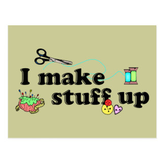 Crafty - I Make Stuff Up Postcard