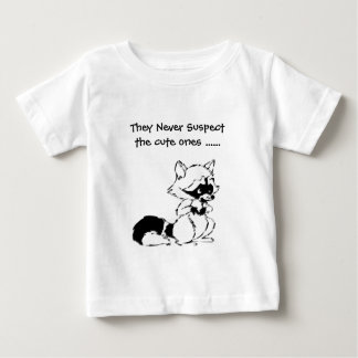 Crafty Raccoon Never Suspect the Cute Ones Baby T-Shirt