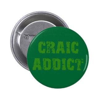CRAIC ADDICT PINS