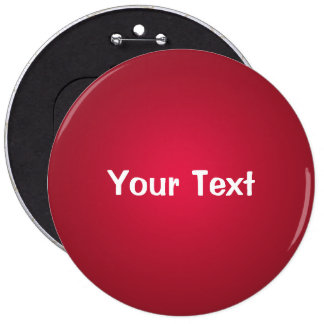 """Cranberry Red 6"""" Custom Text Button Template"""