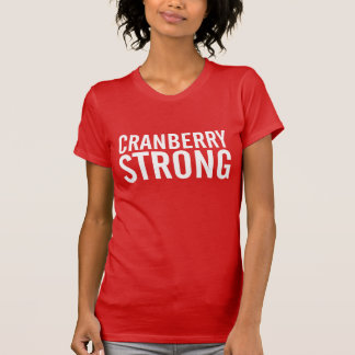 Cranberry Strong T-Shirt
