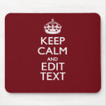Cranberry Wine Burgundy Keep Calm and Your Text Mouse Pad