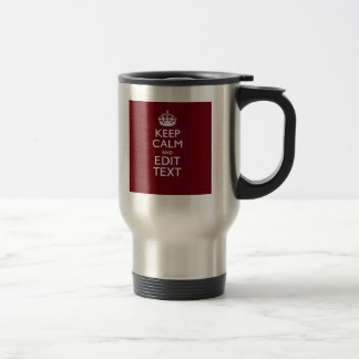 Cranberry Wine Burgundy Keep Calm and Your Text Coffee Mug