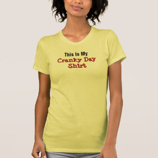 Cranky Day Funny Grumpy Attitude Woman s Crabby Tshirt