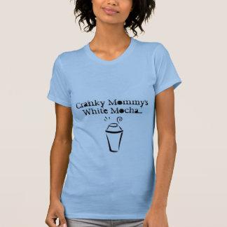 Cranky Mommy s White Mocha T-shirt