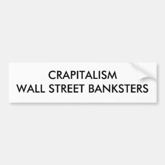 CRAPITALISM WALL STREET BANKSTERS BUMPER STICKER