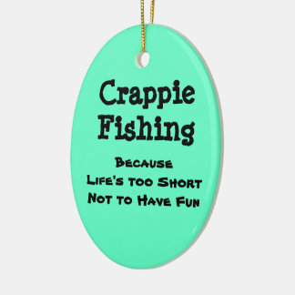 Crappie Fishing Because Christmas Ornament