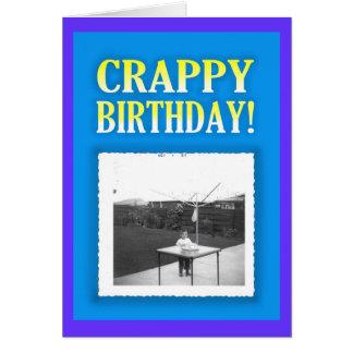 Crappy Birthday! Greeting Cards